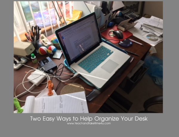 Two Easy Ways to Help Organize Your Desk